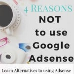 coffee cup, words 4 reasons not to use google adsense