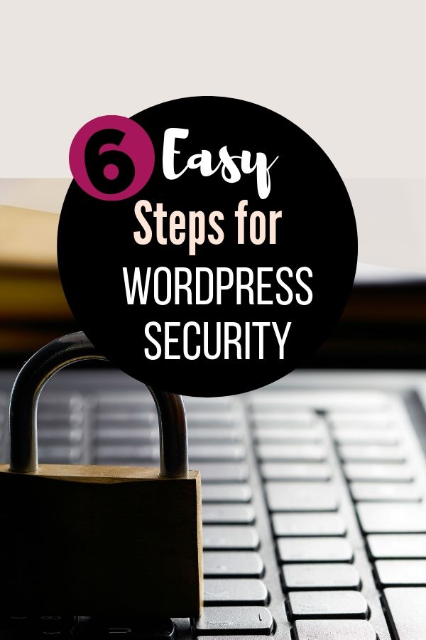 6 Easy Steps for Blog Security: Easy WordPress Security Checklist 1